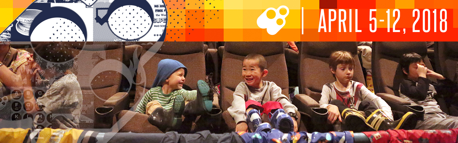 April 5-12. Children seated in a theater, giggling